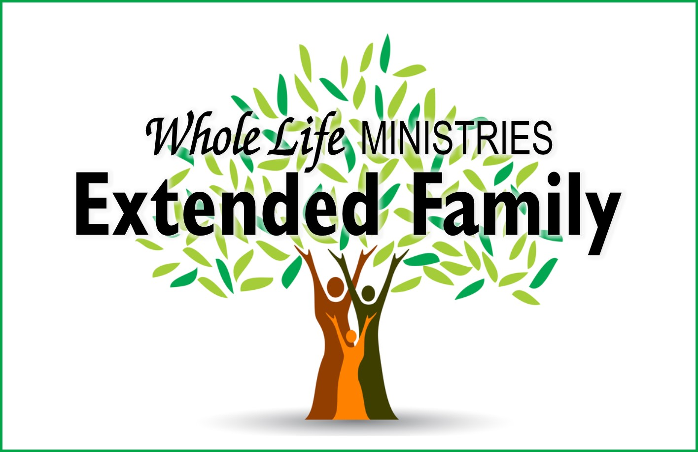 Whole Life Ministries Extended Family Church Members
