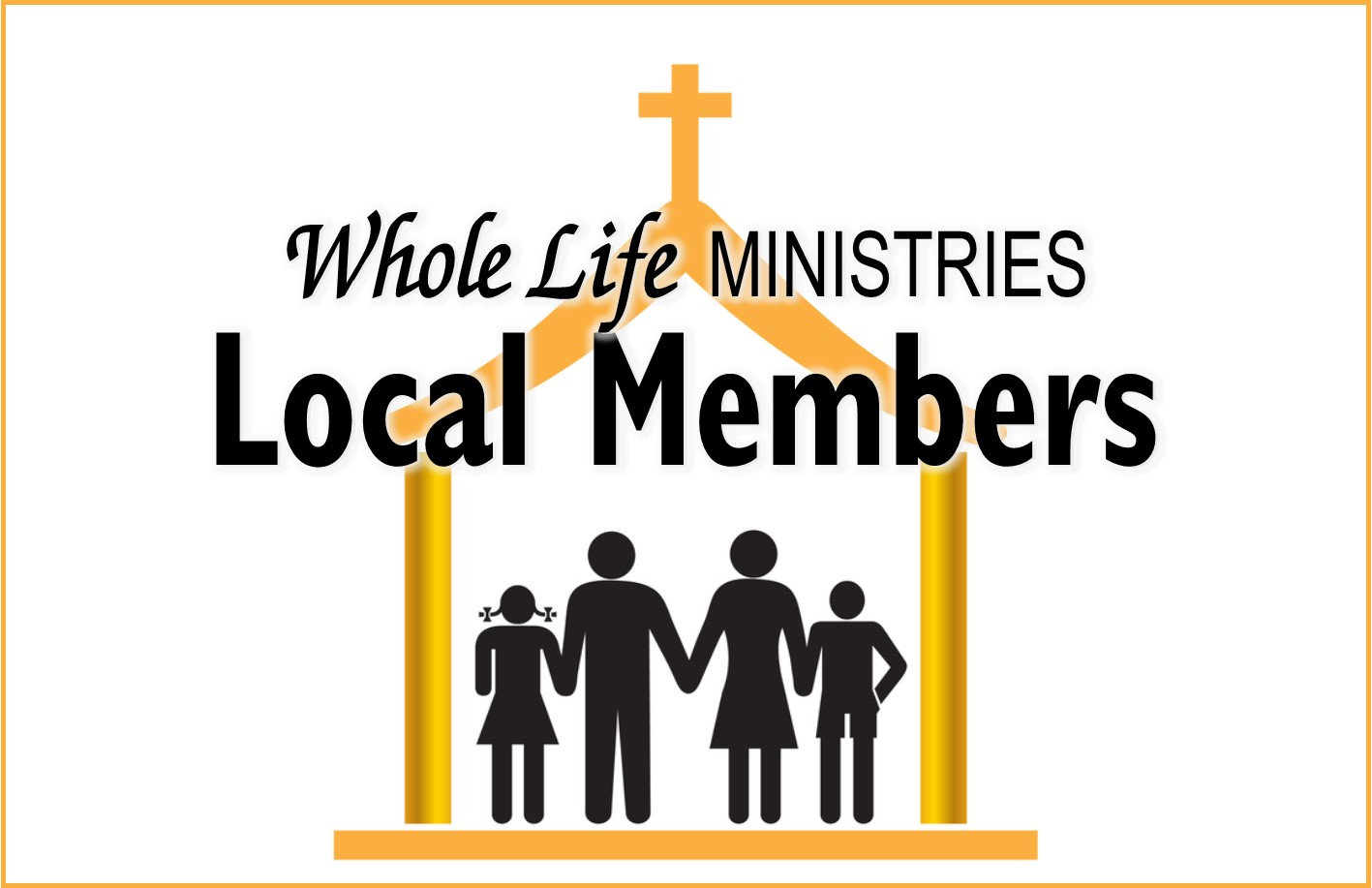 Whole Life Ministries Local Members